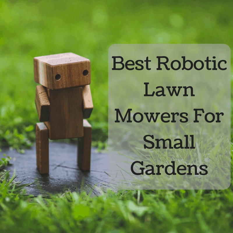 Best Robotic Lawn Mowers For Small Gardens
