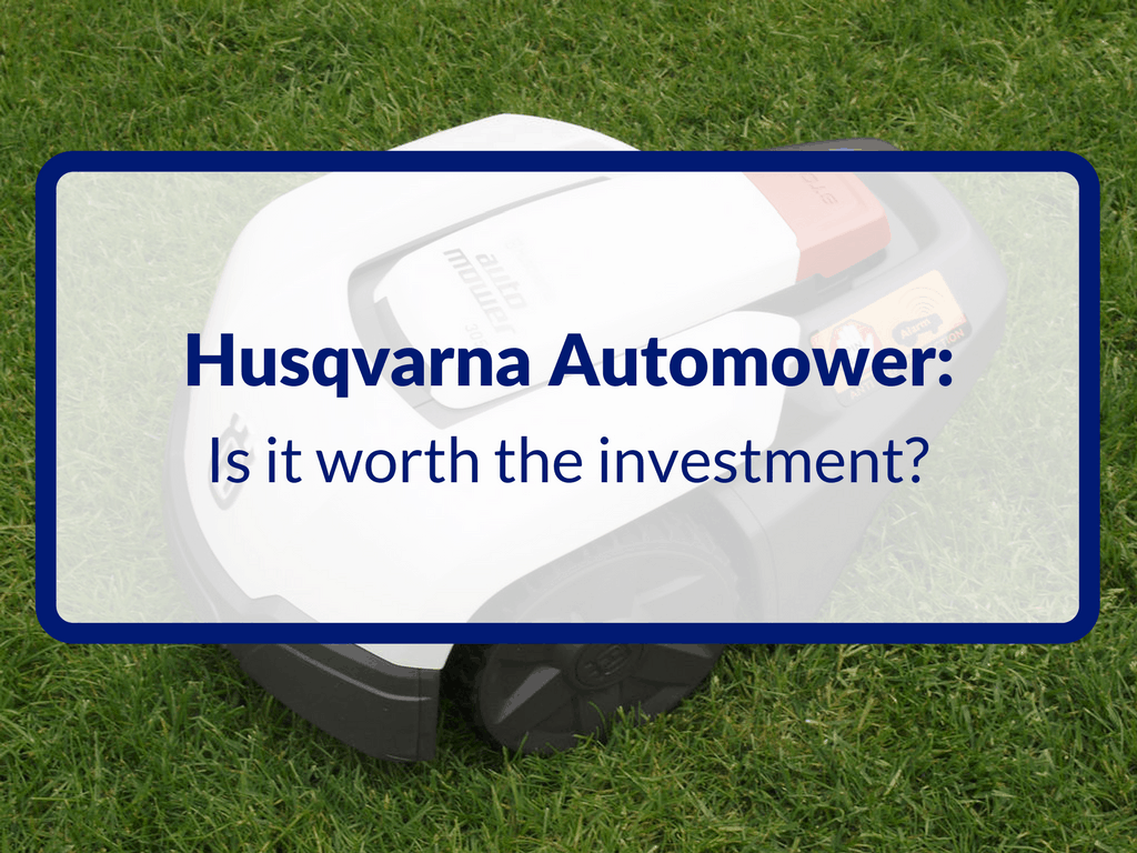 Husqvarna Automower: Is it Worth The Investment-