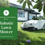 9 Reasons Why You Should Buy A Robot Lawn Mower